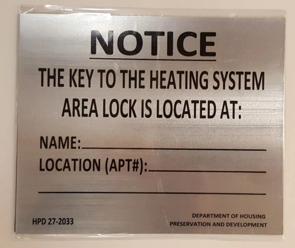 KEY TO THE HEATING SYSTEM SIGN- BRUSHED ALUMINUM (7X8.5)