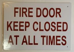 FIRE DOOR KEEP CLOSED AT ALL TIMES SIGN (10X14)