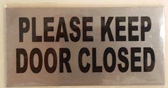 PLEASE KEEP DOOR CLOSED SIGN – BRUSHED ALUMINUM (2.5X5)