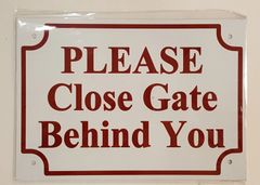 PLEASE CLOSE GATE BEHIND YOU SIGN– WHITE ALUMINUM (7X10)