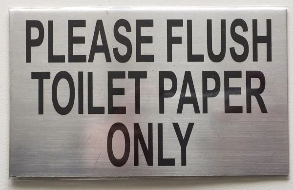 FLUSH ONLY TOILET PAPER SIGN – BRUSHED ALUMINUM (3X5)