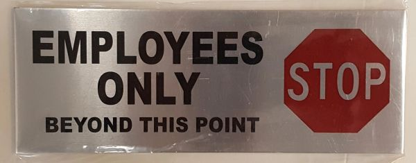 EMPLOYEES ONLY SIGN – BRUSHED ALUMINUM (3X8)