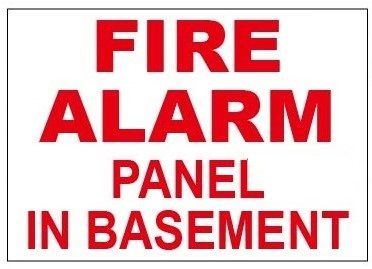 FIRE ALARM PANEL IN BASEMENT SIGN (ALUMINUM SIGN SIZED 3.5X5)