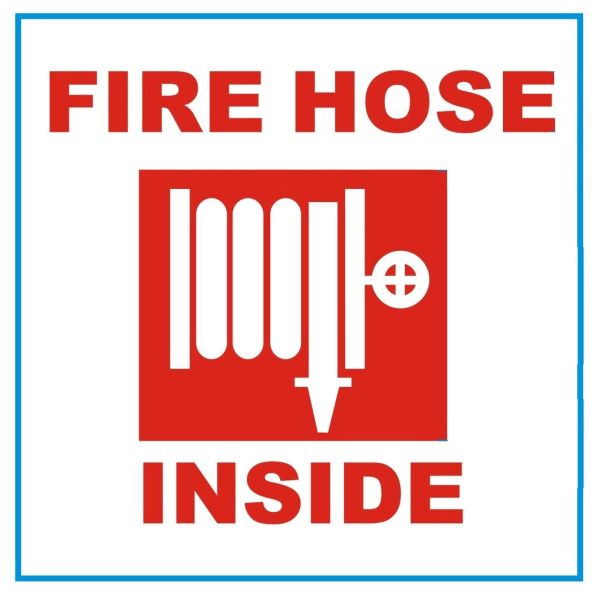FIRE HOSE INSIDE SIGN (ALUMINUM SIGN SIZED 4X4)