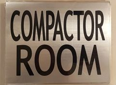 COMPACTOR ROOM SIGN – BRUSHED ALUMINUM (6X7.75)