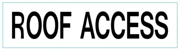 ROOF ACCESS SIGN - PURE WHITE (2X7.75)