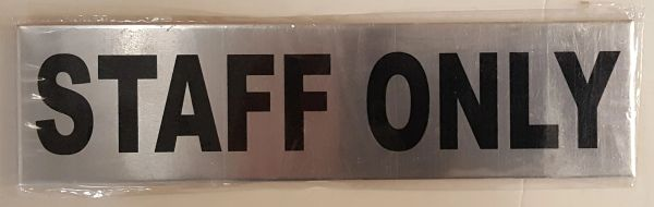 STAFF ONLY SIGN – BRUSHED ALUMINUM (2X7.75)