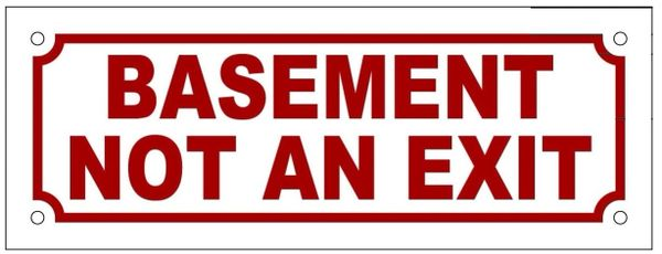 BASEMENT NOT AN EXIT SIGN (ALUMINUM SIGN SIZED 3X8)
