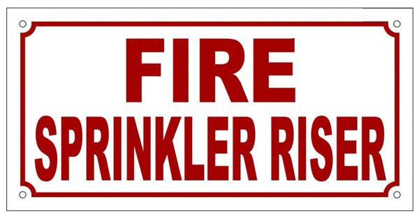 FIRE SPRINKLER RISER SIGN (ALUMINUM SIGN SIZED 5X10)