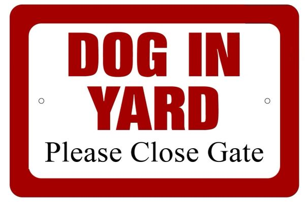 DOG IN YARD PLEASE CLOSE GATE SIGN (ALUMINUM SIGN SIZED 6X9)