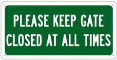 KEEP GATE CLOSED SIGN (6X12)