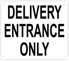 DELIVERY ENTRANCE SIGN - WHITE ALUMINUM (14X16)