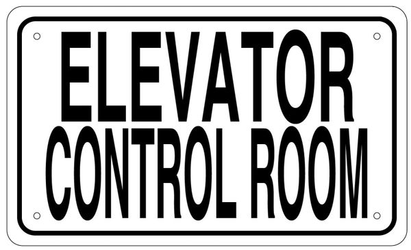 ELEVATOR CONTROL ROOM SIGN - WHITE ALUMINUM (6X10)