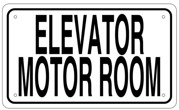ELEVATOR MOTOR ROOM SIGN - WHITE ALUMINUM (6X10)