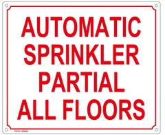 AUTOMATIC SPRINKLER PARTIAL ALL FLOORS SIGN (ALUMINUM SIGN SIZED 10X12)