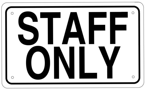 STAFF ONLY SIGN - WHITE ALUMINUM (6X10)