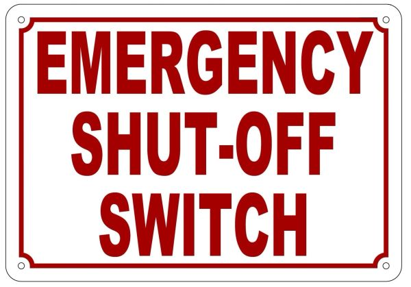 EMERGENCY SHUT-OFF SWITCH SIGN (ALUMINUM SIGN SIZED 7X10)