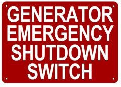 GENERATOR EMERGENCY SHUTDOWN SWITCH SIGN (ALUMINUM SIGN SIZED 7X10)