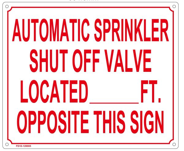 AUTOMATIC SPRINKLER SHUT OFF VALVE LOCATED _ FT. OPPOSITE THIS SIGN SIGN (ALUMINUM SIGN SIZED 10X12)