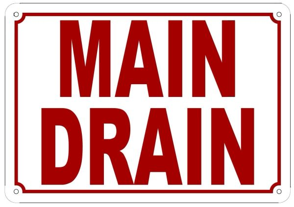 MAIN DRAIN SIGN (ALUMINUM SIGN SIZED 7X10)