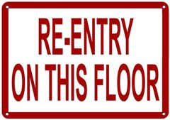 RE-ENTRY ON THIS FLOOR SIGN (ALUMINUM SIGN SIZED 7X10)