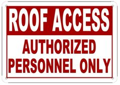 ROOF ACCESS AUTHORIZED PERSONNEL ONLY SIGN (ALUMINUM SIGN SIZED 7X10)