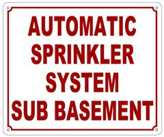 AUTOMATIC SPRINKLER SYSTEM SUB BASEMENT SIGN (ALUMINUM SIGN SIZED 10X12)