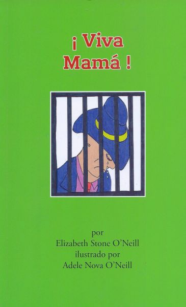 ¡VIVA MAMA! By Elizabeth Stone O'Neill, Illustrated by Adele Nova O'Neill