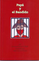 PAPA Y EL BANDIDO By Elizabeth Stone O'Neill, Illustrated by Adele Nova O'Neill