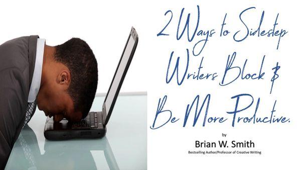 2 Ways to Sidestep Writers Block