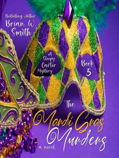 The Mardi Gras Murders: A Sleepy Carter Mystery (Book 5) - (Scheduled release: December 15th)