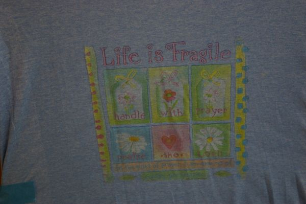 Life is Fragile, handle with Prayer.