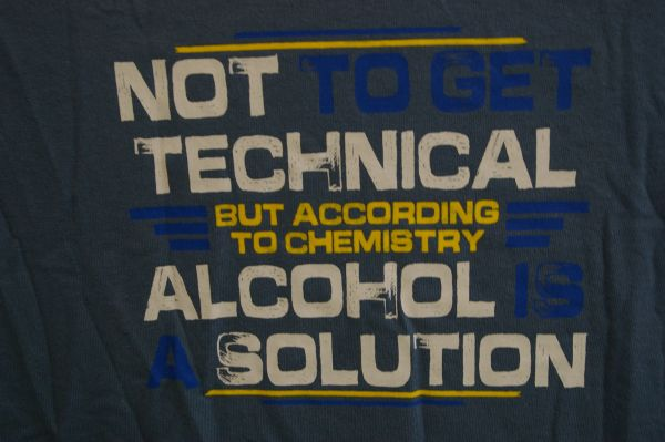 Not to get Technical, Alcohol is a Solution