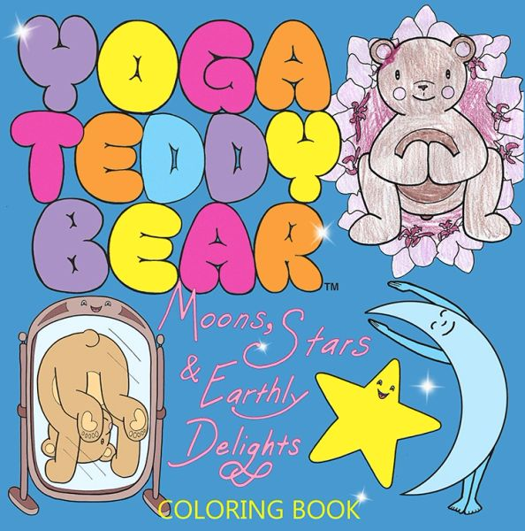 Yoga Teddy Bear Moons, Stars & Earthly Delights Coloring Book