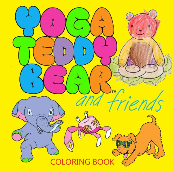 Yoga Teddy Bear & Friends Coloring Book