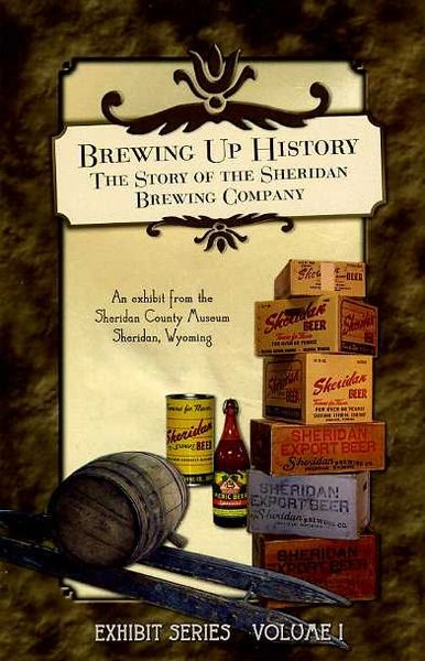 Brewing Up History: The Story of the Sheridan Brewing Company