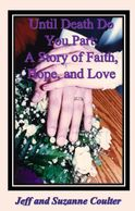 Until Death Do You Part: A Story of Faith, Hope , and Love by Jeff and Suzanne Coulter