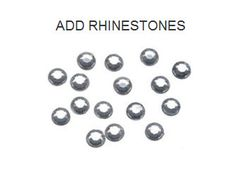 Rhinestones can be added to any item