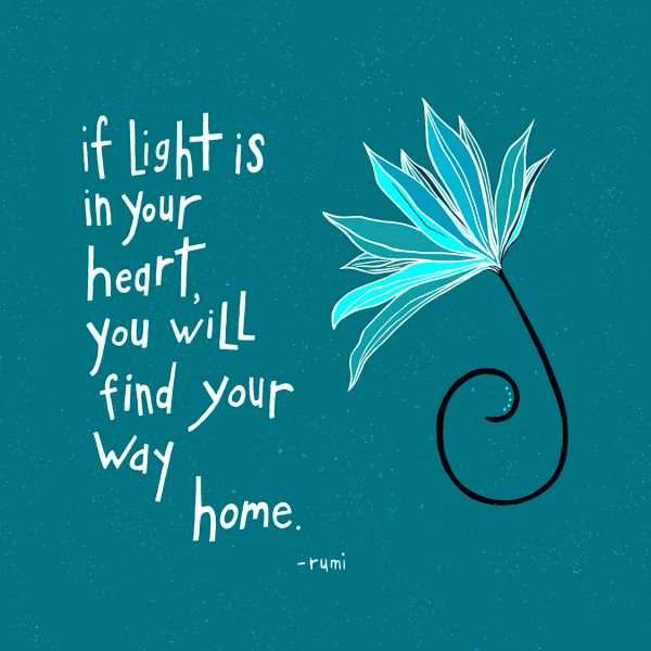 If Light is In Your Heart - Rumi