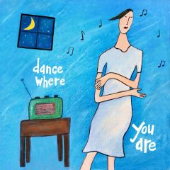 Dance Where You Are