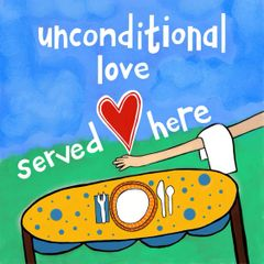 Unconditional Love Served Here