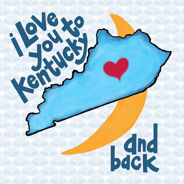 I Love You to Kentucky and Back