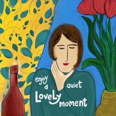 Enjoy a Quiet Lovely Moment