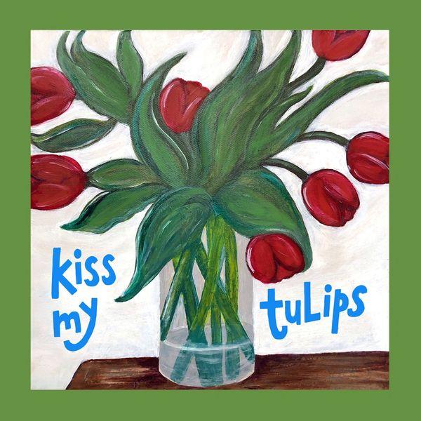 Kiss My Tulips