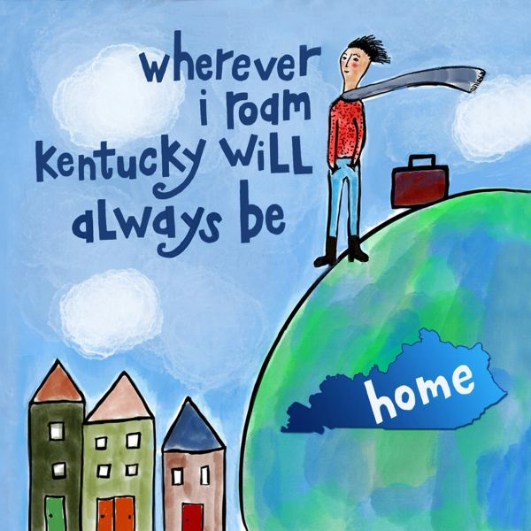 Wherever I Roam Kentucky Will Always Be Home