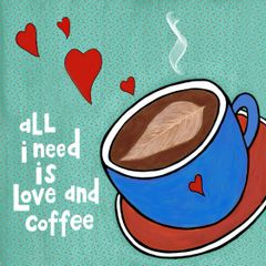 All I Need is Love and Coffee