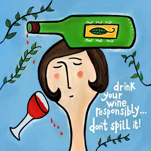 Drink Your Wine Responsibly