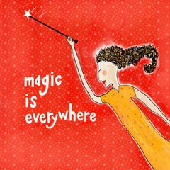 Magic is Everywhere