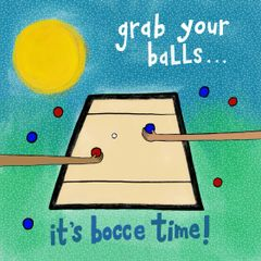Grab Your Balls Its Bocce Time!