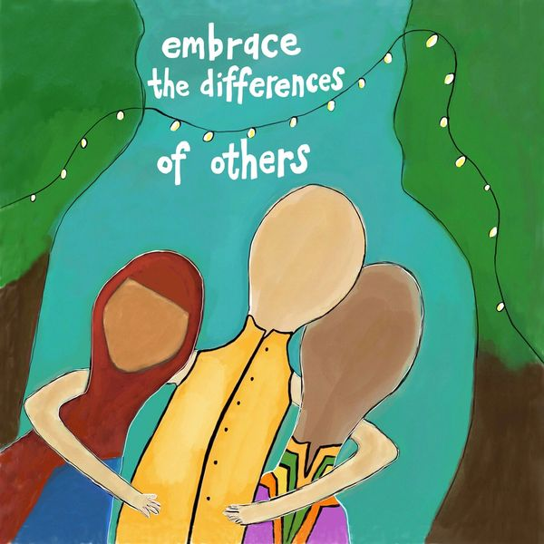Embrace the Differences of Others